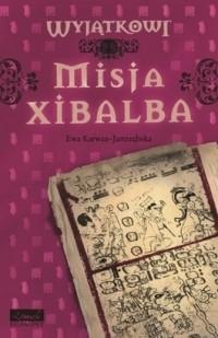 Okładka książki Misja Xibalba Ewa Karwan-Jastrzębska