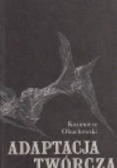 Okładka książki Adaptacja twórcza Kazimierz Obuchowski