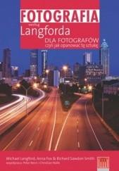 Okładka książki Fotografia według Langforda dla fotografów, czyli jak opanować tę sztukę Michael Langford