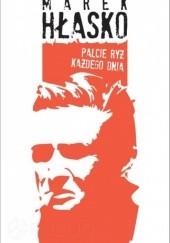 Okładka książki Palcie ryż każdego dnia Marek Hłasko