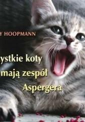 Okładka książki Wszystkie koty mają zespół Aspergera Kathy Hoopmann