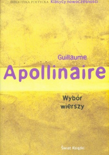 Okładka książki Wybór wierszy Guillaume Apollinaire