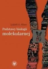 Okładka książki Podstawy biologii molekularnej Lizabeth Allison