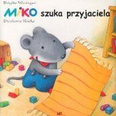 Okładka książki Miko szuka przyjaciela Brigitte Weninger,Stephanie Roehe