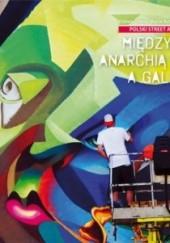 Okładka książki Polski street art 2. Między anarchią a galerią Elżbieta Dymna,Marcin Rutkiewicz