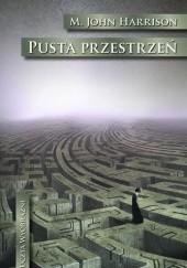 Okładka książki Pusta przestrzeń Michael John Harrison