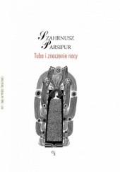 Okładka książki Tuba i znaczenie nocy Shahrnush Parsipur