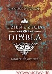 Okładka książki Dzień z życia diabła. Podręcznik kuszenia Janusz Pyda OP