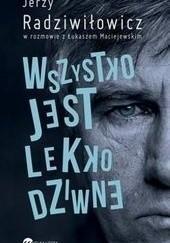 Okładka książki Wszystko jest lekko dziwne Łukasz Maciejewski,Jerzy Radziwiłowicz