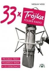 Okładka książki 33 x Trójka Wiesław Weiss