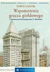 Okładka książki Wspomnienia Gracza Giełdowego Edwin Lefèvre