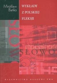 Okładka książki Wykłady z polskiej fleksji Mirosław Bańko