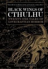 Okładka książki Black Wings of Cthulhu: Twenty-One Tales of Lovecraftian Horror praca zbiorowa,S.T. Joshi