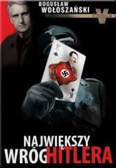 Okładka książki Największy wróg Hitlera Bogusław Wołoszański