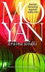 Znalezione obrazy dla zapytania Mo Yan Kraina wódki
