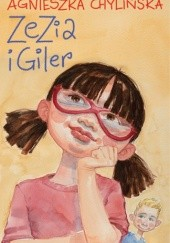 Okładka książki Zezia i Giler Agnieszka Chylińska
