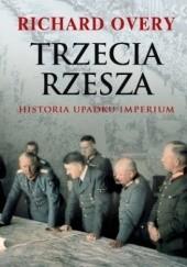 Okładka książki Trzecia Rzesza. Historia imperium Richard Overy