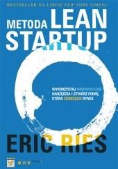 Okładka książki Metoda Lean Startup. Wykorzystaj innowacyjne narzędzia i stwórz firmę, która zdobędzie rynek Eric Ries