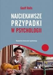 Okładka książki Najciekawsze przypadki w psychologii Geoff Rolls