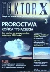 Okładka książki Faktor X Twoje archiwum niewyjaśnionych zjawisk i zdarzeń, nr 3 Redakcja magazynu Faktor X