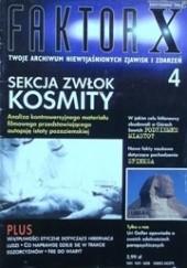 Okładka książki Faktor X Twoje archiwum niewyjaśnionych zjawisk i zdarzeń, nr 4 Redakcja magazynu Faktor X