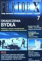 Okładka książki Faktor X Twoje archiwum niewyjaśnionych zjawisk i zdarzeń, nr 7 Redakcja magazynu Faktor X