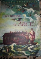Okładka książki Opowieść o Arce Wanda Chotomska