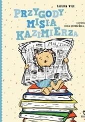 Okładka książki Przygody misia Kazimierza Paulina Wilk