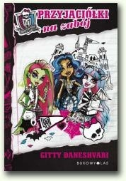 Okładka książki Monster High. Przyjaciółki na zabój Gitty Daneshvari
