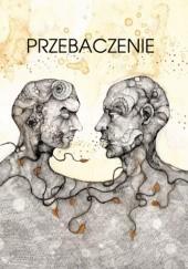 Okładka książki Przebaczenie Jacek Kurek,Krzysztof Maliszewski