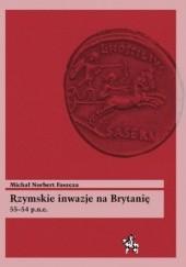 Okładka książki Rzymskie inwazje na Brytanię 55-54 p.n.e. Michał Norbert Faszcza