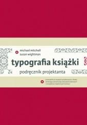 Okładka książki Typografia książki. Podręcznik projektanta Michael Mitchell,Susan Wightman