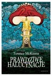 Okładka książki Prawdziwe halucynacje Terence McKenna