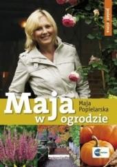 Okładka książki Maja w ogrodzie. Jesień i zima Maja Popielarska