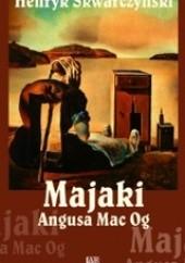 Okładka książki Majaki Angusa Mac Og Henryk Skwarczyński