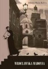 Okładka książki Wrocławska Madonna Jolanta Maria Kaleta
