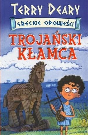 Okładka książki Trojański kłamca Terry Deary