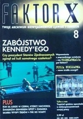 Okładka książki Faktor X Twoje archiwum niewyjaśnionych zjawisk i zdarzeń, nr 8 Redakcja magazynu Faktor X