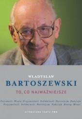 Okładka książki To, co najważniejsze Władysław Bartoszewski