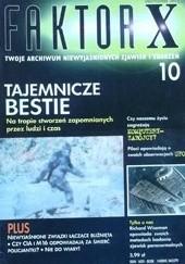Okładka książki Faktor X Twoje archiwum niewyjaśnionych zjawisk i zdarzeń, nr 10 Redakcja magazynu Faktor X
