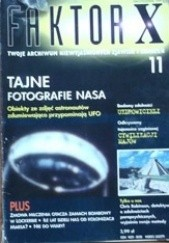 Okładka książki Faktor X Twoje archiwum niewyjaśnionych zjawisk i zdarzeń, nr 11 Redakcja magazynu Faktor X