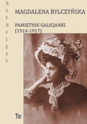 Okładka książki Pamiętnik Galicjanki (1914-1917) Maciej Dęboróg-Bylczyński,Magdalena Bylczyńska