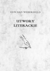 Okładka książki Utwory literackie Maciej Dęboróg-Bylczyński,Edward Webersfeld