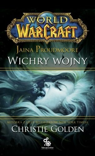 Okładka książki World of Warcraft: Jaina Proudmoore. Wichry wojny Christie Golden