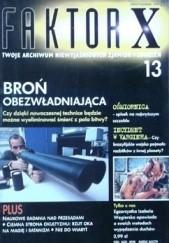 Okładka książki Faktor X Twoje archiwum niewyjaśnionych zjawisk i zdarzeń, nr 13 Redakcja magazynu Faktor X