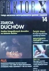 Okładka książki Faktor X Twoje archiwum niewyjaśnionych zjawisk i zdarzeń, nr 14 Redakcja magazynu Faktor X