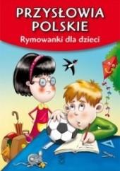 Okładka książki Przysłowia polskie. Rymowanki dla dzieci Dorota Strzemińska-Więckowiak