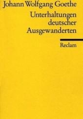 Okładka książki Unterhaltungen deutscher Ausgewanderten Johann Wolfgang von Goethe