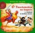 Okładka książki O Twardowskim na kogucie i o diabłach w wielkim skrócie Wiesław Drabik