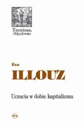 Okładka książki Uczucia w dobie kapitalizmu Eva Illouz